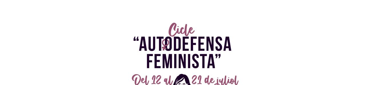 Introducció a l'autodefensa feminista | 12, 13, i 14 de juliol de 2021 |